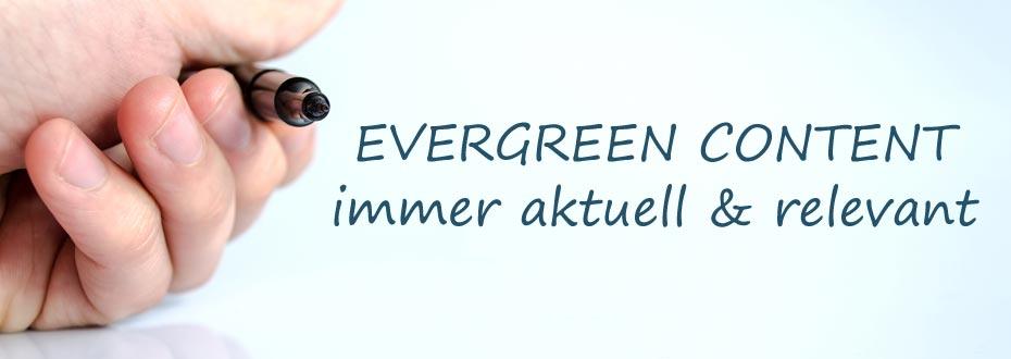 Evergreen Content: Es muss nicht immer aktuell sein…